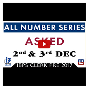 All Number Series Asked in 2nd & 3rd Dec | Maths | IBPS Clerk PRE 2017