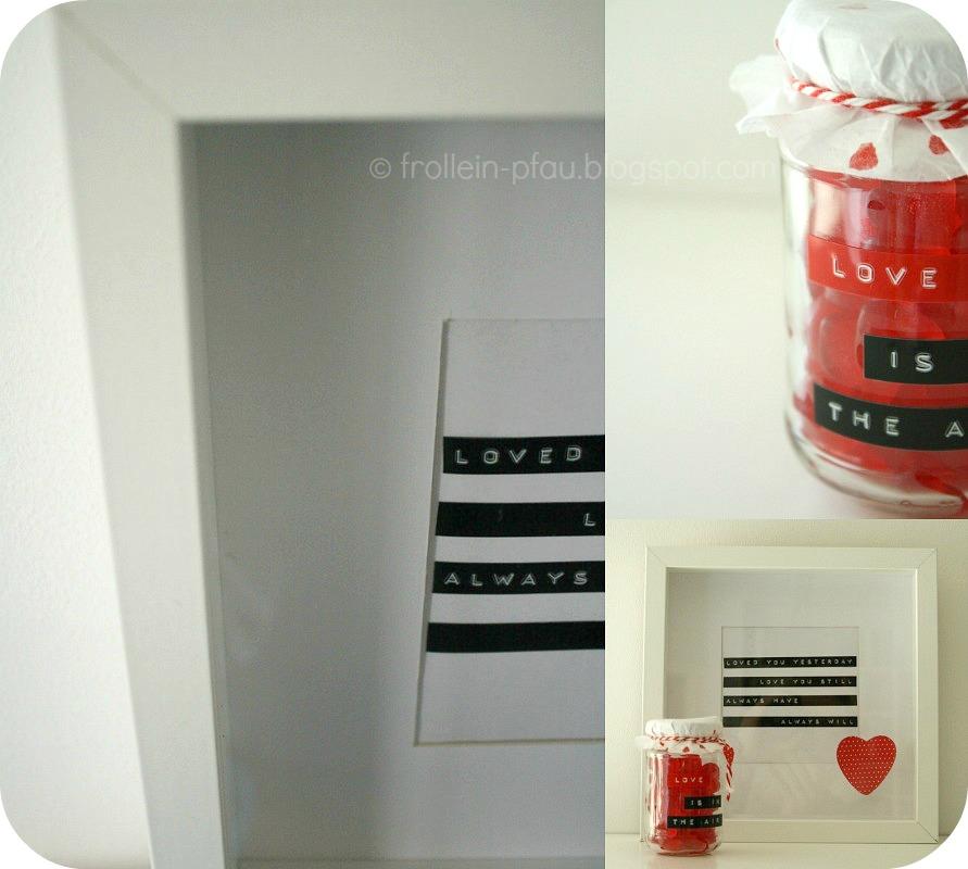 Valentinstag, Geschenkidee zum Valentinstag, Geschenk, Liebe, Love, Herz, DIY, selbstgemacht, Bild, Bilderrahmen, DYMO, Geschenk im Glas, Weingummi, Weingummiherzen