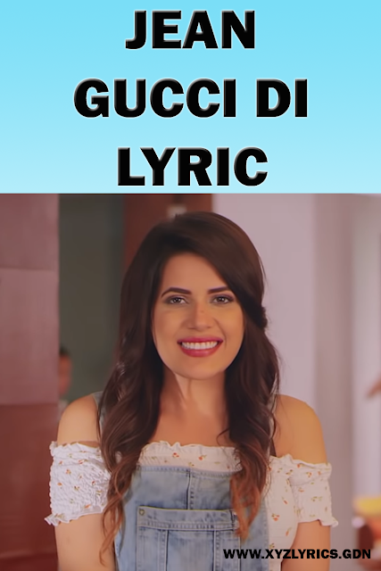 JEAN GUCCI DI LYRIC | Gagan Dhillon | Sukh-E Muzical Doctorz | Jaani | Video