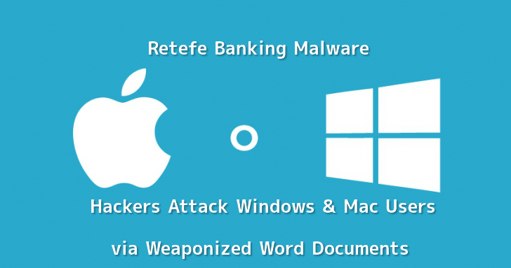 Advanced Retefe Banking Malware Attack on Windows and Mac Users via Weaponized Word Documents