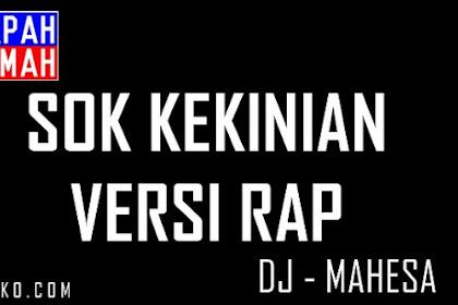 Lirik Lagu Sok Kekinian versi Rap DJ Mahesa
