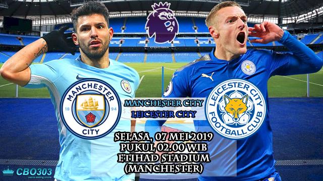Prediksi Liga Inggris Manchester City vs Leicester City (7 Mei 2019)