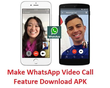 How to Activate Make WhatsApp Video Call Feature Download APK