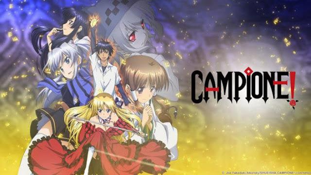 Campione - Anime Action Romance Harem Terbaik