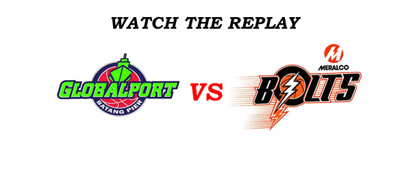 List of Replay Videos GlobalPort vs Meralco @ MOA Arena August 14, 2016
