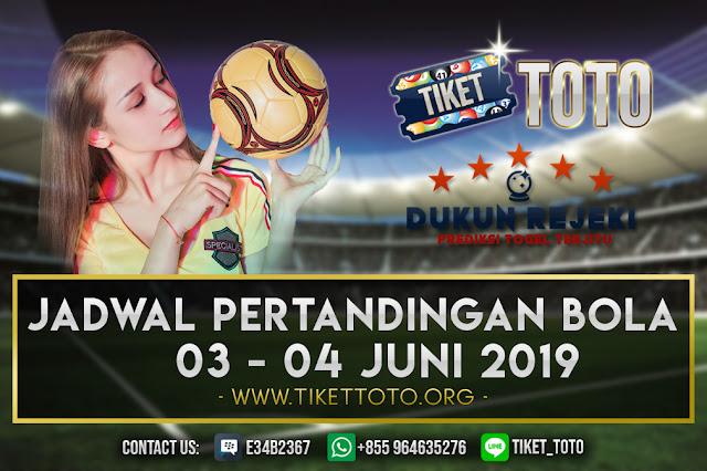 JADWAL PERTANDINGAN BOLA TANGGAL 03 – 04 JUNI 2019