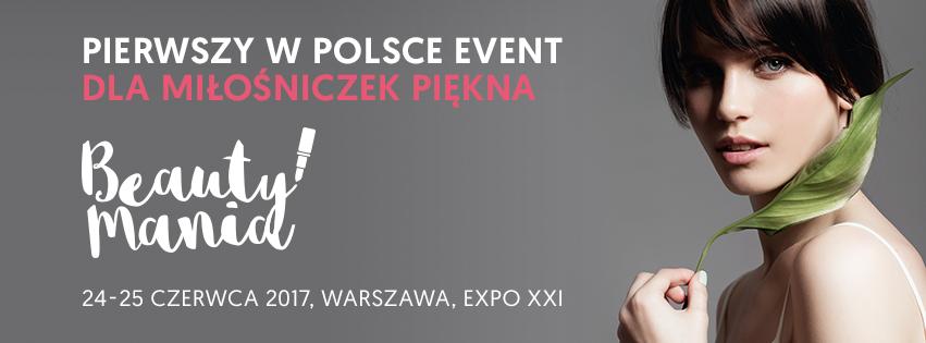 BEAUTY MANIA - pierwszy w Polsce event dla miłośniczek piękna!