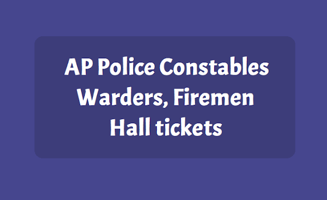 AP Police Constables, Warders, Firemen Hall tickets