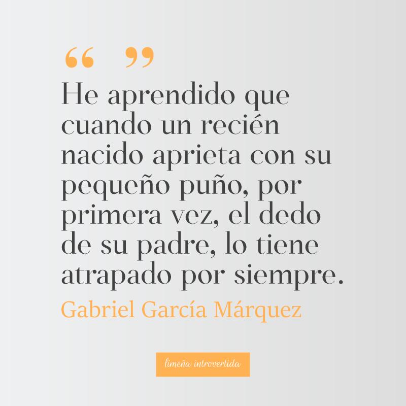 Una hermosa frase para el día del padre del escritor colombiano Gabriel García Marquéz