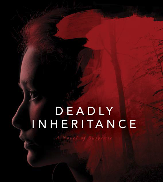 DEADLY INHERITANCE by Clair M Poulson