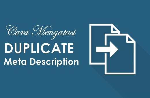 Cara Mengatasi Duplikat Meta Deskripsi Blog