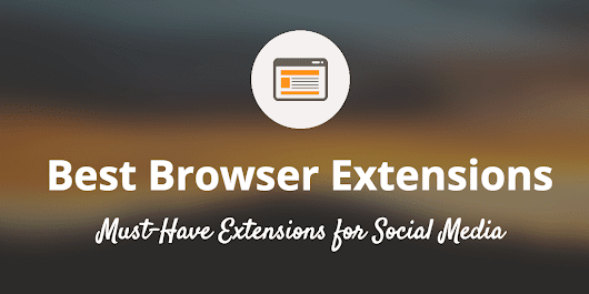 Best Browser Extension for Social Media Marketers - InfVogue