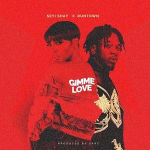 SEYI SHAY FT. RUNTOWN – GIMME LOVE