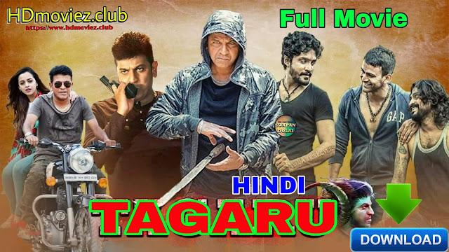 Tagaru (2018) UNCUT 720p HDRip x264 [Dual Audio] [Hindi DD 2.0 – Kannada 2.0] – 1.65 GB