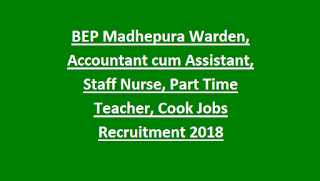 BEP Madhepura Warden, Accountant cum Assistant, Staff Nurse, Part Time Teacher, Cook Jobs Recruitment 2018