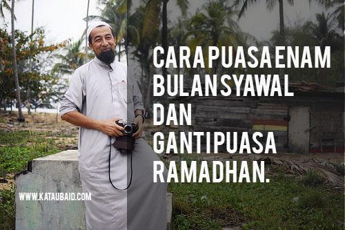 Cara Puasa Enam Bulan Syawal dan Puasa Ganti Ramadhan
