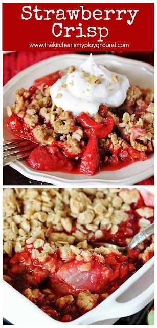 Fresh Strawberry Crisp ~ Such an easy-to-make strawberry treat! Serve it up warm or cold, topped with a dollop of whipped cream or scoop of vanilla ice cream, for one perfectly simple, perfectly delicious dessert.  www.thekitchenismyplayground.com