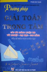 Phương pháp giải toán trọng tâm - Phan Huy Khải
