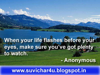 When your life flashes before your eyes, make sure you've got plenty to watch. By Anonymous