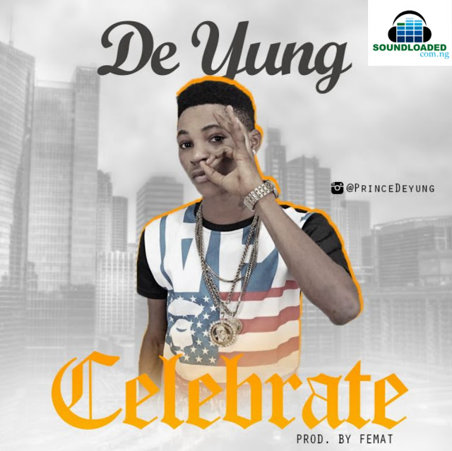 """Fast rising Artist, De Yung on   His first time debut at soundloaded,  With his single Titled """"Celebrate""""  De Yung team up with Femat the   Producer on this Jam to   Incorporate his distinct style, which   Femat retain the Production Credits,  Listen, Download & Share."""