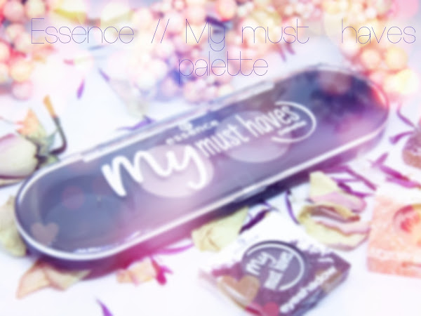 Essence :: My must haves palette // Review