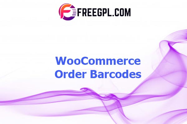 WooCommerce Order Barcodes Nulled Download Free