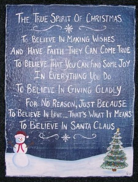 the true spirit of Christmas: To believe in making wishes and have faith they can come true. To believe...