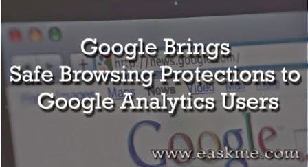 Google Brings Safe Browsing Protections to Google Analytics Users : eAskme