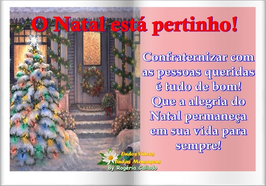 O Natal está pertinho! Confraternizar com as pessoas queridas é tudo de bom! Que a alegria do Natal permaneça em sua vida para sempre!