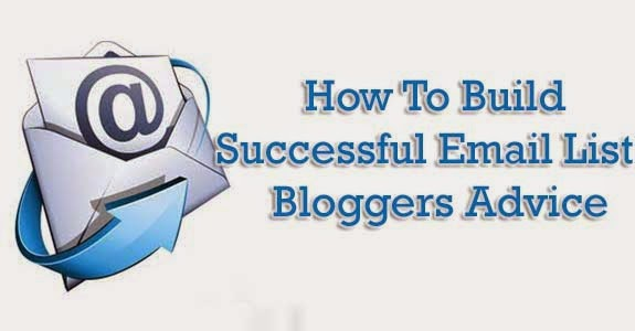 Build A Successful Email List : Bloggers Advice : eAskme
