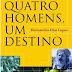 Quatro Homens, Um Destino - Hernandes Dias Lopes