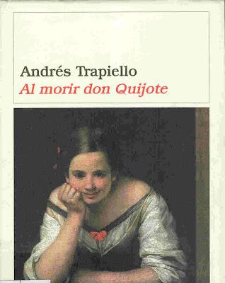 Al morir Don Quijote – Andres Trapiello