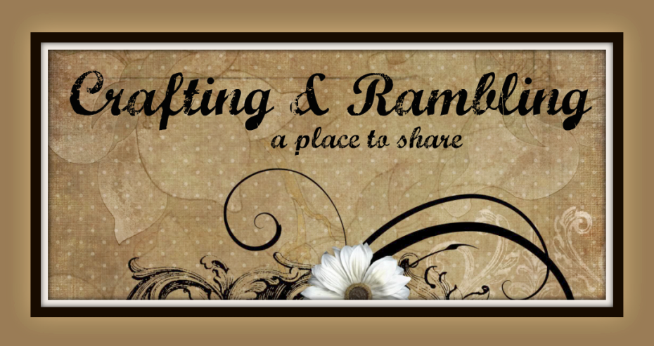 Crafting & Rambling