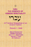 IVRI: The Essence of Hebrew Spirituality (Click image for more information)