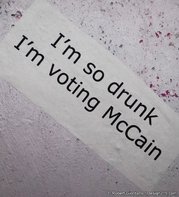 I'm so drunk I'm voting McCain