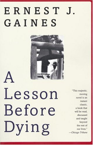 Zinta Reviews A Lesson Before Dying By Ernest J Gaines