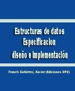 Estructuras de datos. Especificacion, diseño e implementación