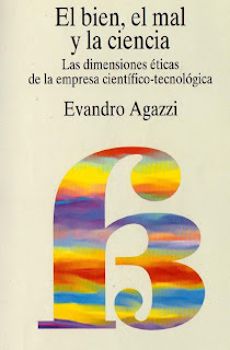 El bien, el mal y la ciencia – Evandro Agazzi