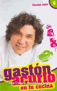 Gaston Acurio en Tu Cocina: TOMO 6 – Carnes Rojas