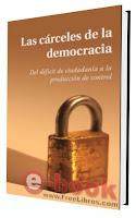 Las cárceles de la democracia (Del deficit de ciudadanía a la producción de control)