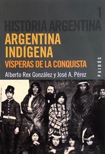Alberto Rex Gonzalez – Argentina indigena, Visperas de la conquista