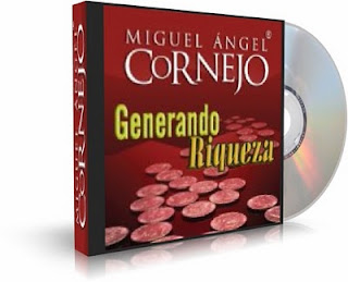 GENERANDO RIQUEZA, Miguel Angel Cornejo [ Audiolibro ] – La riqueza no es un fin, es un medio para convertir nuestros sueños en realidad