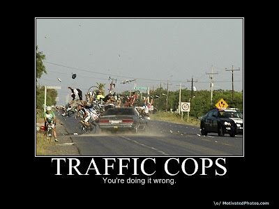 Traffic cops - You're Doing It Wrong!