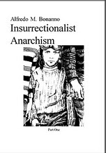 INSURRECTIONALIST ANARCHISM Part One