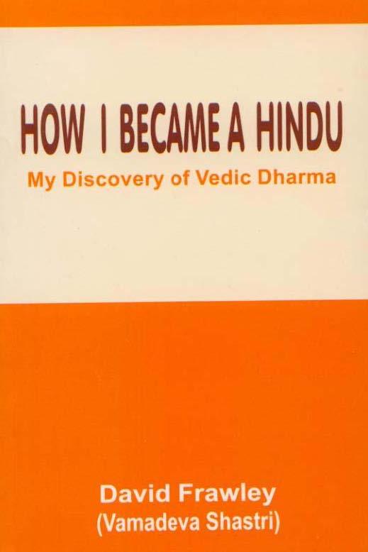 How I became a Hindu - David Frawley