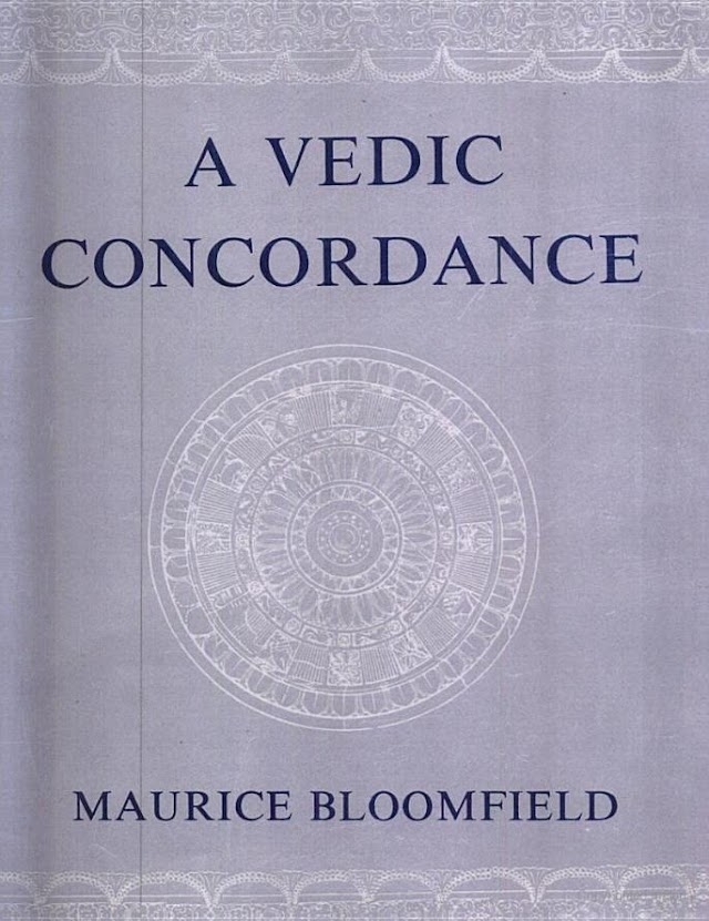 A Vedic Concordance - An alphabetic index of the Vedas - Maurice Bloomfield