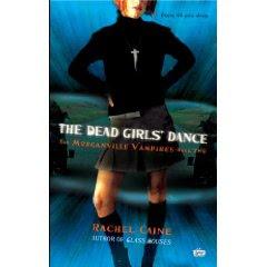The Dead Girls' Dance (Morganville Vampires, Book 2) by Rachel Caine