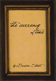 THE CURRENCY OF TIME by Brandon Stuart