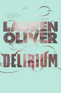 (ARC Review) Delirium by Lauren Oliver