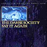 The Danse Society - Say It Again